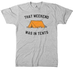 Man....the campfires, the smores, the beers, the canoeing....camping rocks. That weekend was in tents! Super soft and comfy tri-blend rayon/poly/cotton. Sizes S-XXL. Shipped via USPS First Class.