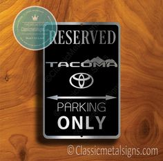 Classic Style Tacoma Parking Only Sign – Gift for Tacoma Owner – UV Protected Weatherproof Signs Suitable for Outdoor or Indoor Use – Exclusively from Classic Metal Signs Open Close Sign, Reserved Parking Signs, No Soliciting Signs, Cafe Sign, Sports Signs, Man Cave Signs, Garage Signs, Business Signs, Room Signs