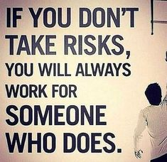 If you dont take risks, you will always work for someone who does quotes quote life inspirational quotes quotes and sayings ife quotes life pic life pics Citations Business, Business Quotes, Business Ideas, Business Hashtags, Business Networking, Positive Quotes, Motivational Quotes, Inspirational Quotes, Thoughts