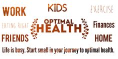 Life is busy. Start small in your journey to optimal health!