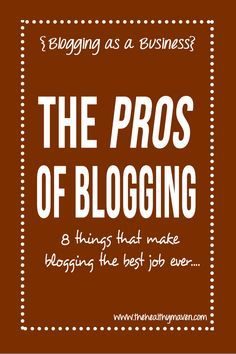 The pros of blogging full-time