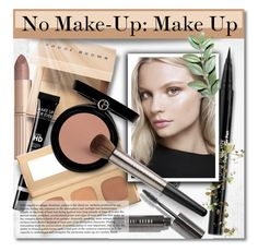 """""""No Make-Up: Make-Up :p"""" by defivirda ❤ liked on Polyvore featuring beauty, Bobbi Brown Cosmetics, Charlotte Tilbury, Bare Escentuals, Trish McEvoy, Giorgio Armani and Urban Decay"""