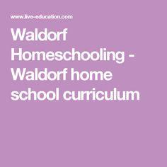 Waldorf Homeschooling - Waldorf home school curriculum