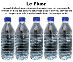 Le fluor : arme chimique. Le fluorure est un répressif majeur des fonctions intellectuelles. Ajouté aux réserves d'eau et aux dentifrices, le fluorure de sodium (le mot fluor, plus simple, est utilisé dans la suite du texte) est un ingrédient commun aux poisons préparés à l'intention des cafards et des rats, aux médicaments psychiatriques, hypnotiques …