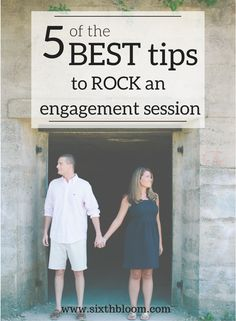 Photography Tips | 5 Best Tips for Engagement Sessions, engagement session pictures, engagement pose ideas