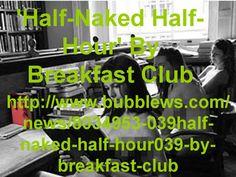Half-Naked Half-Hour