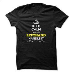 Keep Calm and Let LEFTHAND Handle it - #teacher gift #novio gift. BUY NOW => https://www.sunfrog.com/LifeStyle/Keep-Calm-and-Let-LEFTHAND-Handle-it.html?60505