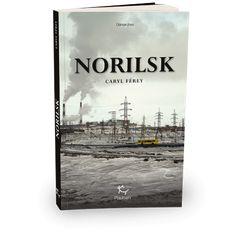 Norilsk - Caryl Férey - Éditions Paulsen