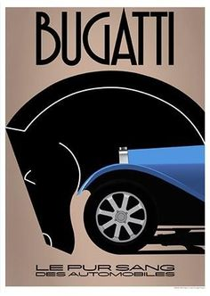 This is an Art Deco style Bugatti poster. Art Deco is a minimalist style to some extent as it uses bold lines and shapes with attention to the whole rather than detail. I think posters like this come off as classy but quite boring. Retro Poster, Art Deco Posters, Car Posters, Poster Ads, Advertising Poster, Vintage Travel Posters, Bugatti, Art Deco Illustration, Graphisches Design