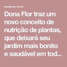 Dona Flor traz um novo conceito de nutrição de plantas, que deixará seu jardim mais bonito e saudável em todas as estações do ano - BrandPress