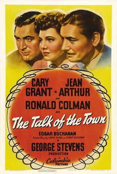 "Cary Grant, Jean Arthur & Ronald Coleman in ""The Talk of the Town"", (1942) Cary is on the run, hiding out & she discovers him. A comedy with action, mystery & drama."