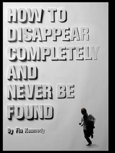 How To Disappear Completely / Thomas Bradley