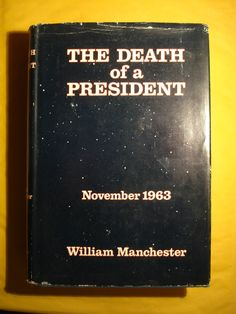 The Death of a President by William Manchester, FIRST EDITION