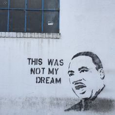 This was not my dream. MLK #BlackLivesMatter