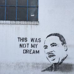This was not my dream. MLK #BlackLivesMatter