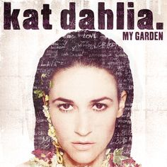 My Garden, a song by Kat Dahlia on Spotify