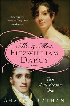 Mr. and Mrs. Fitzwilliam Darcy: Two Shall Become One - volume 1 of the Darcy Saga sequel series, published 3/09.