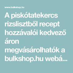 A piskótatekercs rizslisztből recept hozzávalói kedvező áron megvásárolhatók a bulkshop.hu webáruházban ill. boltban (Bp. 13. ker. Pannónia u. 76.)