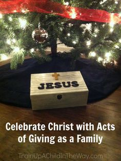 I Love this!! Going to challenge the girls and i to do this and start a new tradition!! Proverbs 22:6: Celebrate Christ at Christmas with Acts of Giving