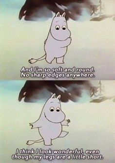 💖 Body positivity with Moomin 💖 Body Positivity, Moomin Valley, Illustration, Body Love, Make Me Smile, Self Love, Childhood, Thoughts, Feelings