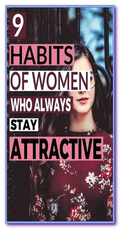 9 Habits of Women Who Always Stay Attractive Healthy Women, Healthy Life, Stay Healthy, Healthy Snacks, Healthy Living, Daily Health Tips, Health And Wellness, Health Care, Health Fitness