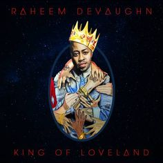 Raheem DeVaughn – King Of Loveland
