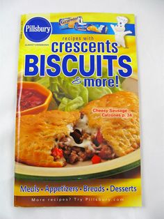 Pillsbury Recipes with Crescents Biscuits & More Cookbook~Meals~Appetizers etc