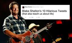 Blake Shelton: 10 Hilarious Tweets That Also Teach Us About Life