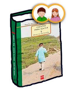"""""""Cuentos para Sentir 2"""" de Begoña Ibarrola. Muy recomendable para niños y niñas (a partir de 3 años) y madres/padres educadores."""