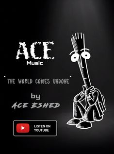 """Latest song by Ace Eshed- The World Comes Undone"""" out now on youtube."""