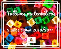 Un proyecto de maestra: TALLERES MATEMÁTICOS EN 3 AÑOS