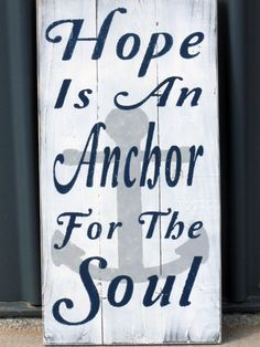 Hope Is An Anchor For The Soul Rustic Sign by RusticlyInspired