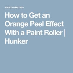 How To Get An Orange L Effect With A Paint Roller Hunker