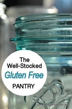 This is a WONDERFUL list!! Check out what you need to have in your well stocked GLUTEN FREE pantry...