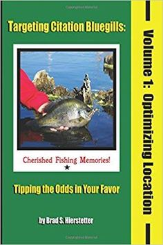 Targeting Citation Bluegills: Tipping the Odds in Your Favor, Volume 1: Optimizing Location