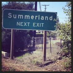 Wanna go there... I think it's via Spring Lane... ~ The road to Summerland!