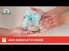 Ako darovať kvások / How to give sourdough as a gift Giving, Tableware, Youtube, Gifts, Brot, Dinnerware, Presents, Tablewares, Favors