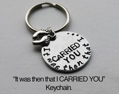 It Was Then That I Carried You Keychain with by JewelryImpressions