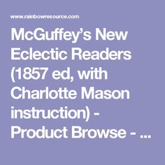 McGuffey's New Eclectic Readers (1857 ed, with Charlotte Mason instruction) - Product Browse - Rainbow Resource Center, Inc.