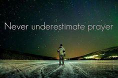 Never underestimate prayer #Quotes #God #prayer #life