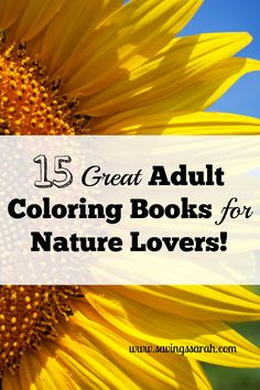Adult coloring books are perfect way to wind down from a hard day. Check out these 15 reasonably priced Coloring Books for Nature Lovers. You will so glad you did.