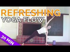 Refreshing 30-Minute Yoga Flow - YouTube