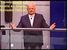 Predicas Evangelicas: TRANSFORMADOS, DE GLORIA EN GLORIA_SALVADOR DELLUT...
