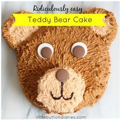 Incredibly Easy Teddy Bear Cake - Little Button Diaries