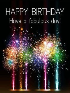 Birthday Quotes Have A Fabulous Day Happy Send Free Rainbow Color Fireworks Card