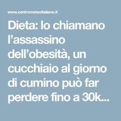 Dieta: lo chiamano l'assassino dell'obesità, un cucchiaio al giorno di cumino può far perdere fino a 30kg ogni mese