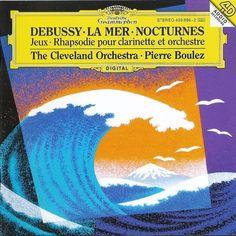 Franklin Cohen; Pierre Boulez: Cleveland Orchestra - Debussy: Première Rhapsodie For Clarinet, L 116