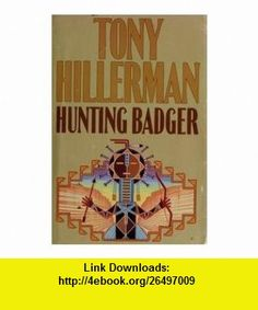 Hunting Badger - Large Print (9780739406755) Tony Hillerman , ISBN-10: 0739406752  , ISBN-13: 978-0739406755 ,  , tutorials , pdf , ebook , torrent , downloads , rapidshare , filesonic , hotfile , megaupload , fileserve