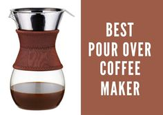 Omg! The Best Pour Over Coffee Maker List And Guide Ever