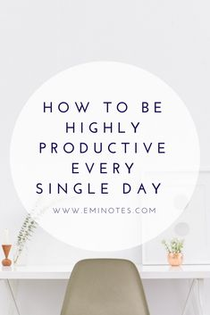 how to be highly productive every single day